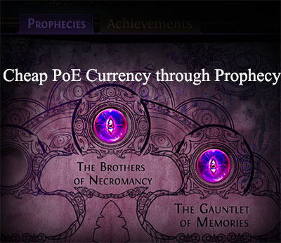 Cheap PoE Currency through Prophecy