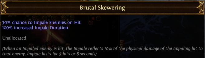 Brutal Skewering PoE
