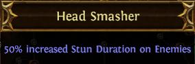 Head Smasher PoE
