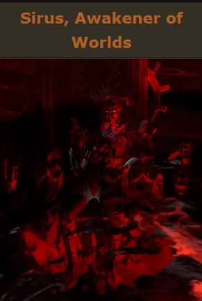 Kill Sirus, Awakener of Worlds