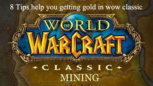 8 Tips help you getting gold in wow classic