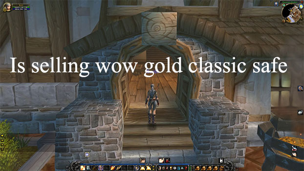 Is selling wow gold classic safe?